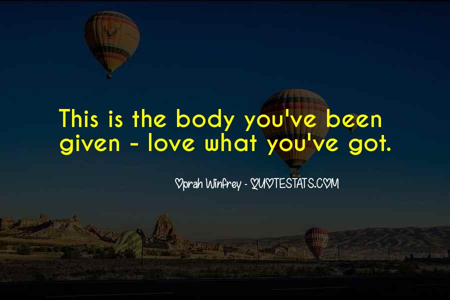 Love What You Got Quotes #912573
