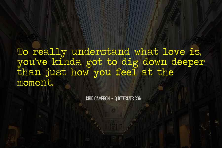 Love What You Got Quotes #954663