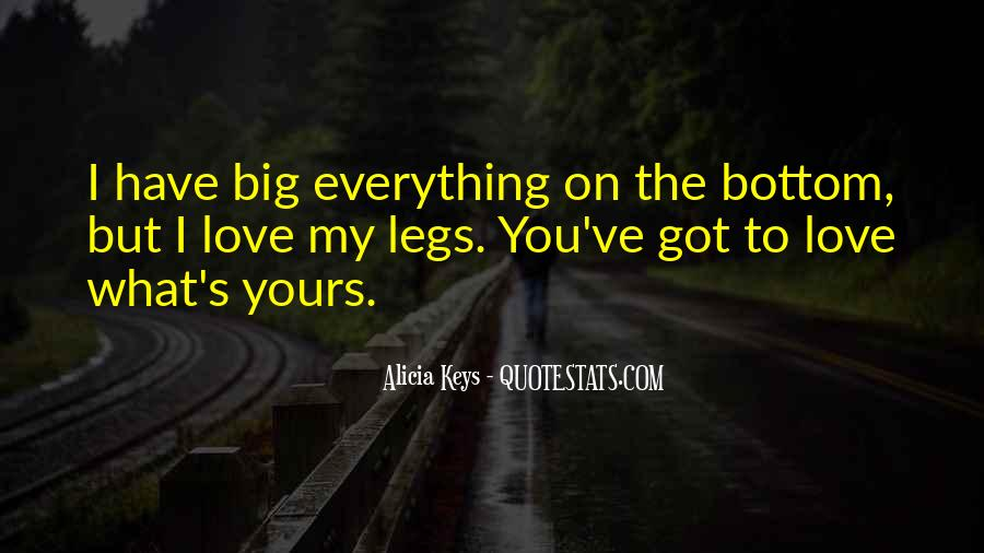 Love What You Got Quotes #964557