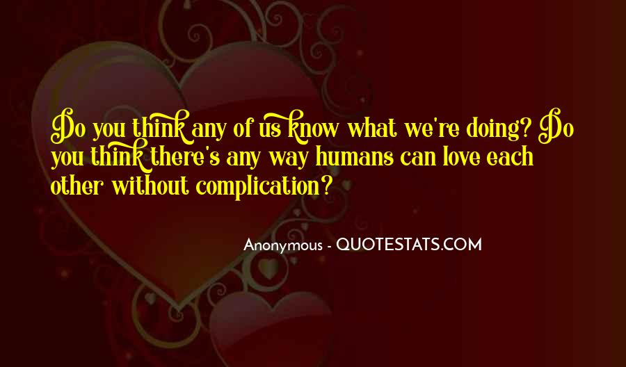 Love What You're Doing Quotes #1001544