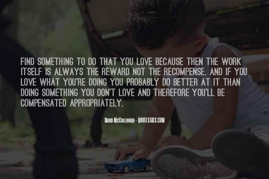 Love What You're Doing Quotes #1001855