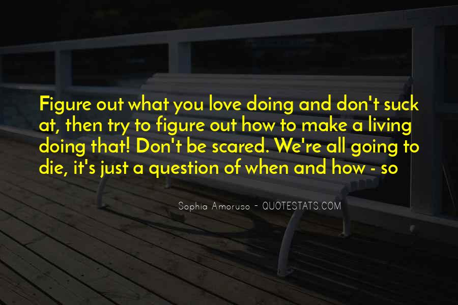 Love What You're Doing Quotes #1126068