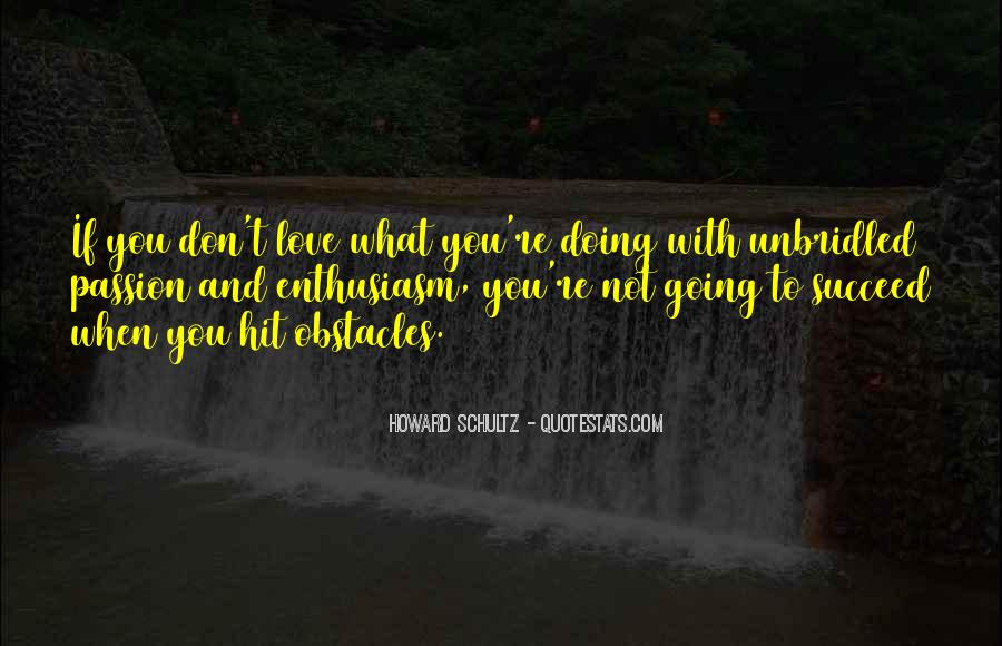 Love What You're Doing Quotes #1250634