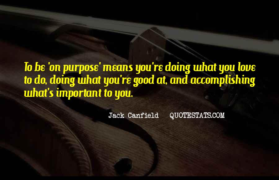 Love What You're Doing Quotes #1309916