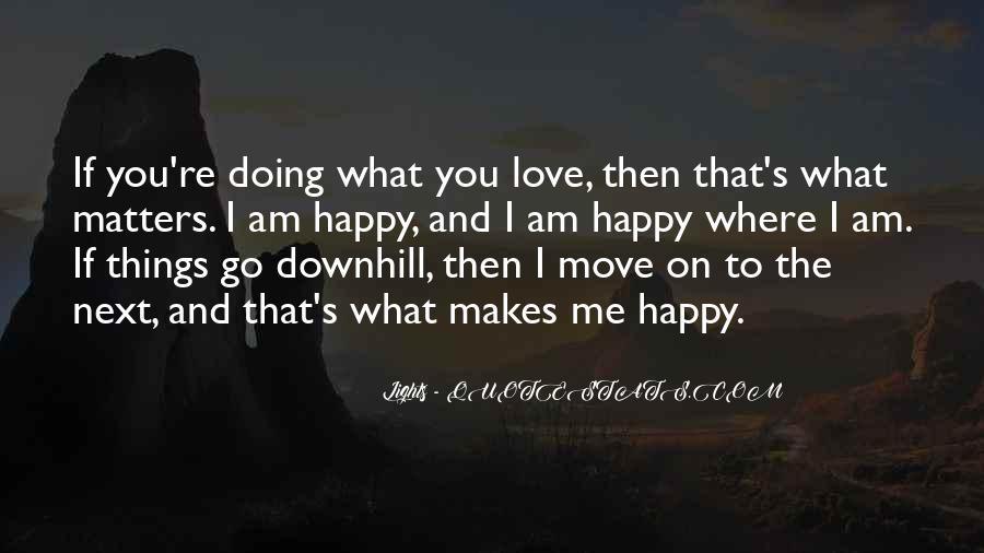 Love What You're Doing Quotes #1411007