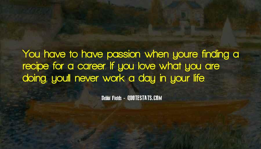 Love What You're Doing Quotes #1415082