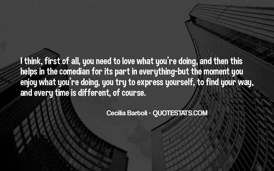 Love What You're Doing Quotes #1514727