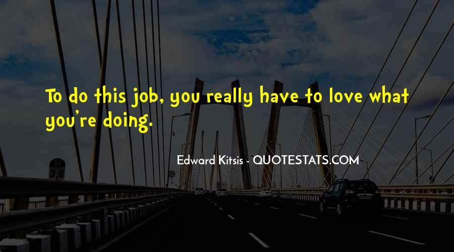 Love What You're Doing Quotes #2362