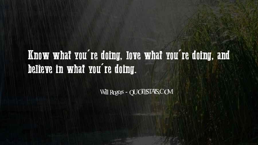 Love What You're Doing Quotes #516087