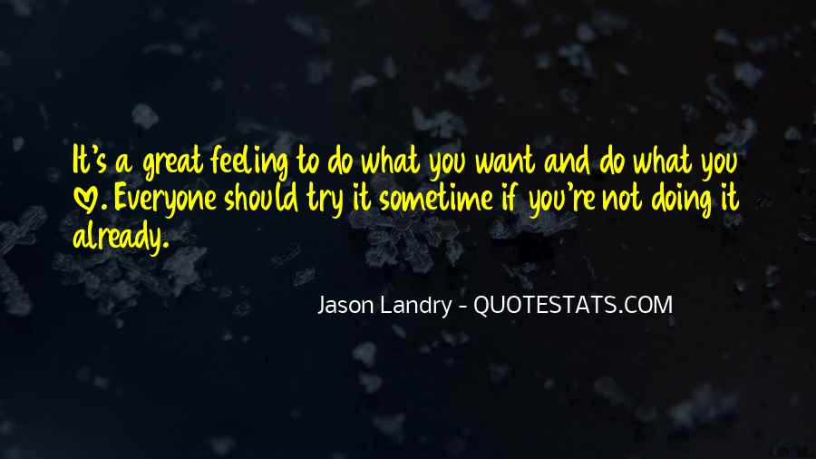 Love What You're Doing Quotes #525620
