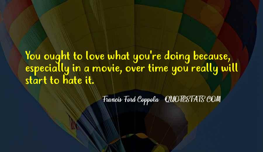Love What You're Doing Quotes #680658
