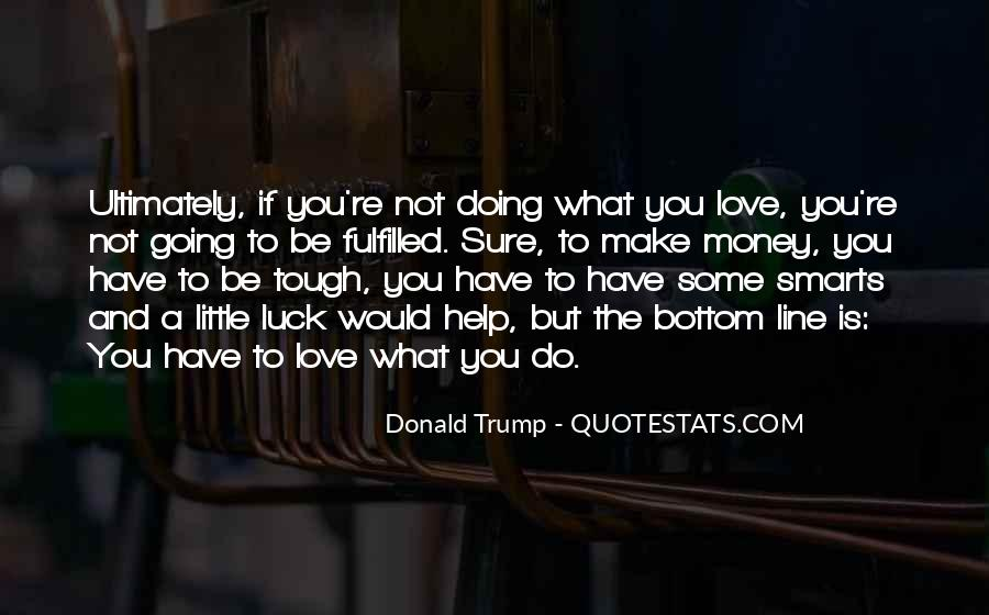 Love What You're Doing Quotes #83679