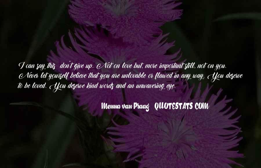 Love Who U Are Quotes #1097
