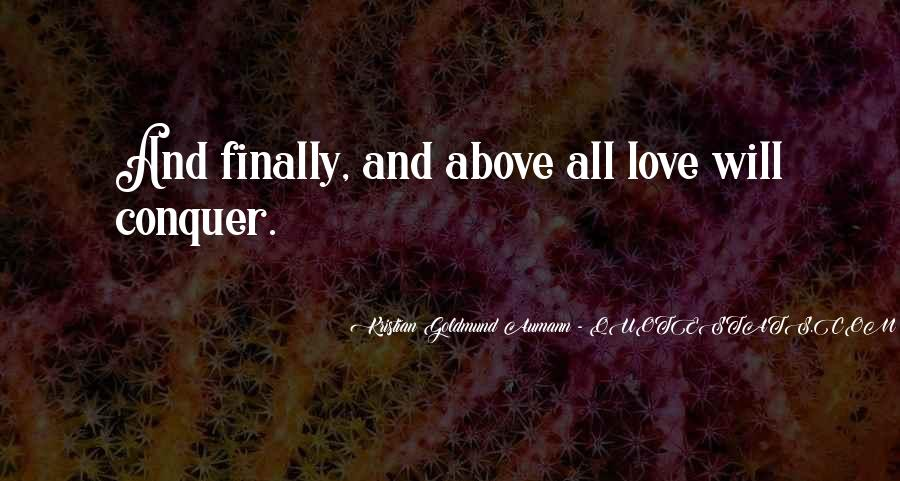Love Will Conquer Quotes #285821