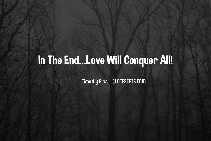 Love Will Conquer Quotes #298037