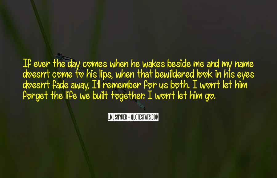 Love Will Fade Away Quotes #1392380