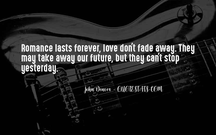 Love Will Fade Away Quotes #164319