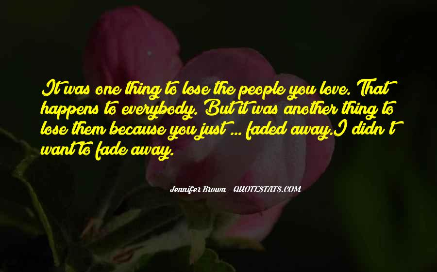 Love Will Fade Away Quotes #274378