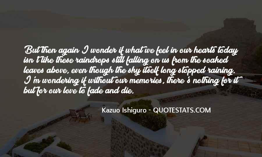 Love Will Fade Away Quotes #585335