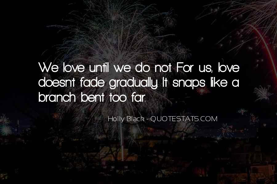 Love Will Fade Away Quotes #638777