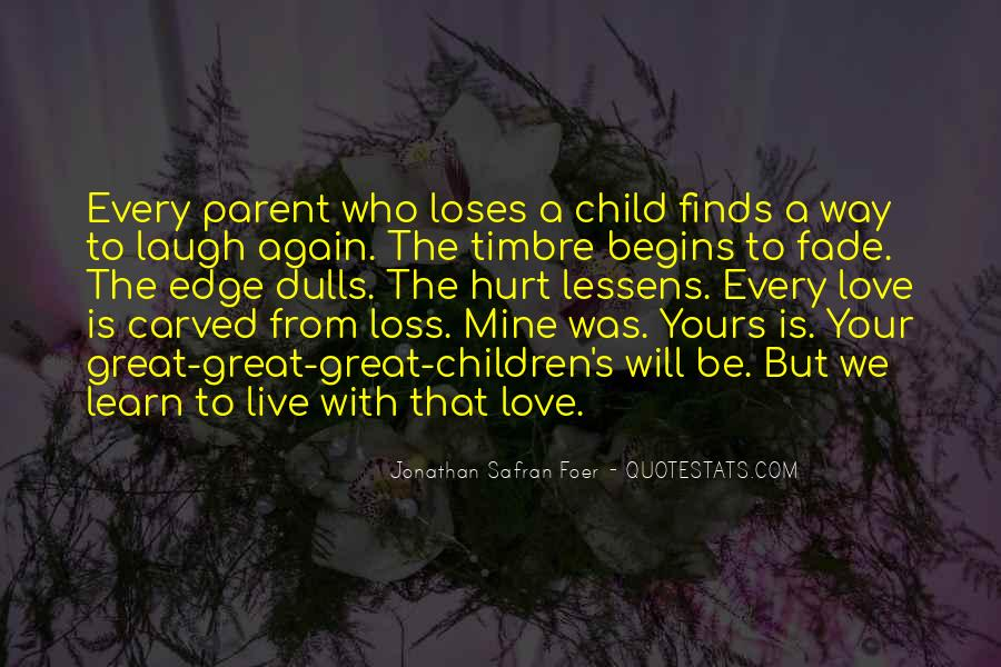 Love Will Fade Away Quotes #693338