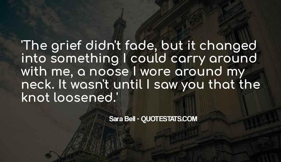 Love Will Fade Away Quotes #938657