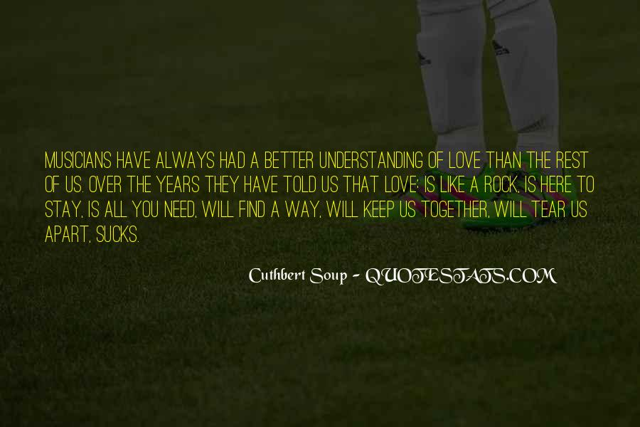 Love Will Find The Way Quotes #1771133