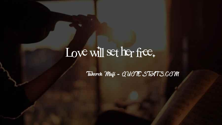 Love Will Set You Free Quotes #1214238