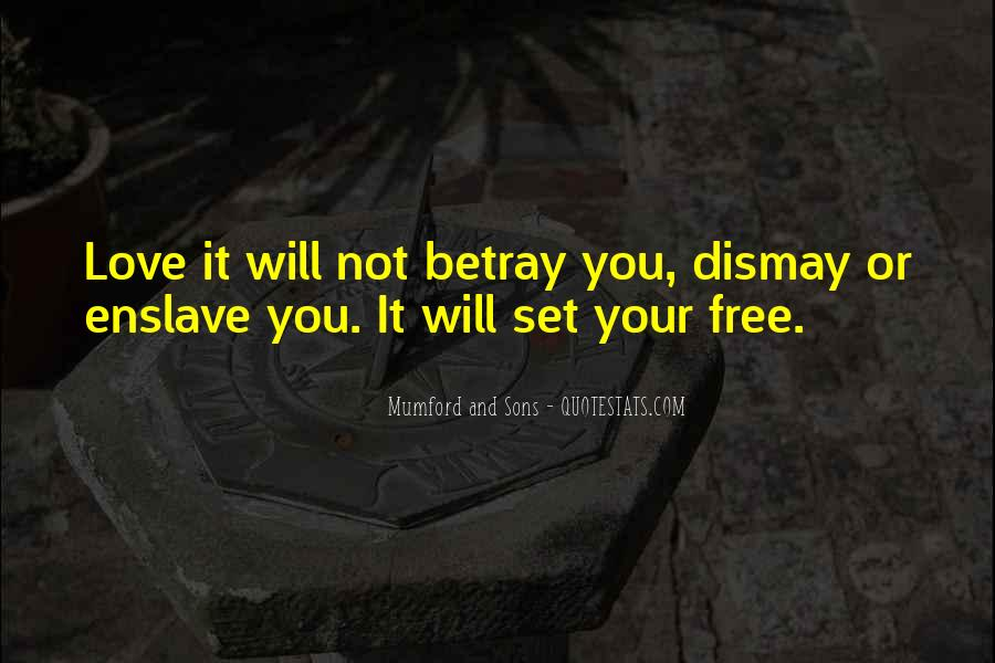 Love Will Set You Free Quotes #1304321