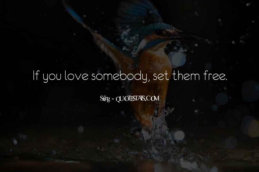 Love Will Set You Free Quotes #346930