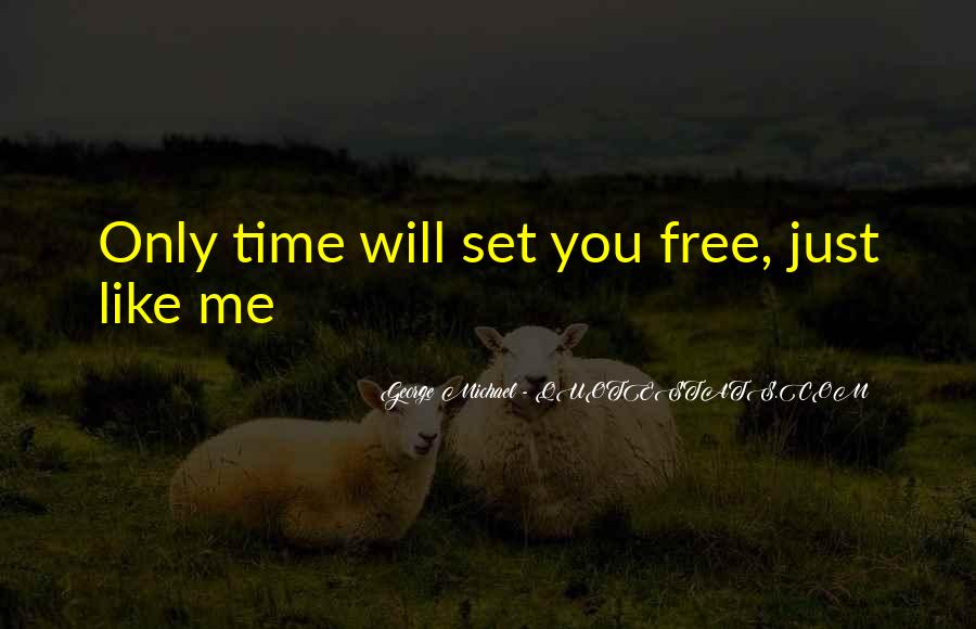 Love Will Set You Free Quotes #370237