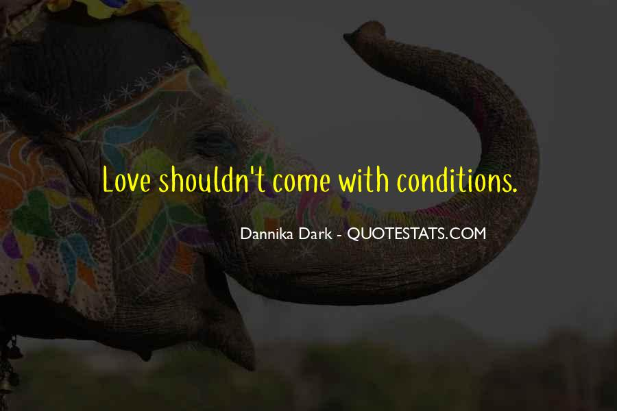 Love With Conditions Quotes #1420373