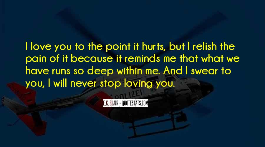 Love You But Hurts Quotes #1187702