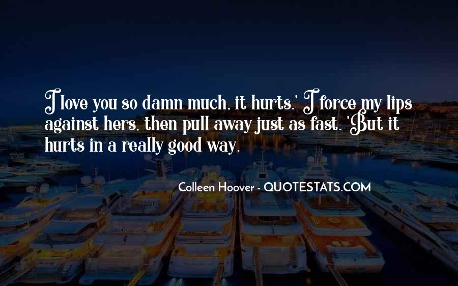 Love You But Hurts Quotes #706711