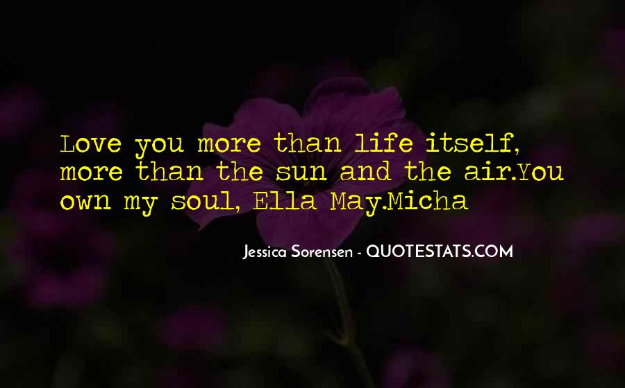 Love You More Than Life Itself Quotes #524044