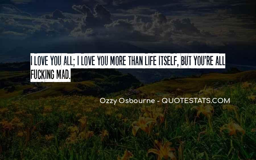 Love You More Than Life Itself Quotes #929379