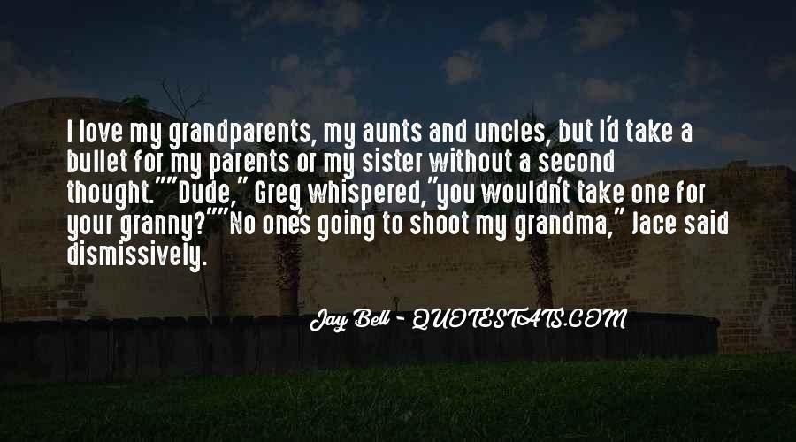Love Your Grandma Quotes #1530346