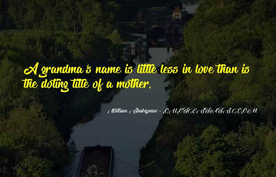 Love Your Grandma Quotes #1580901