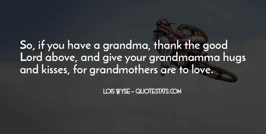 Love Your Grandma Quotes #1740088