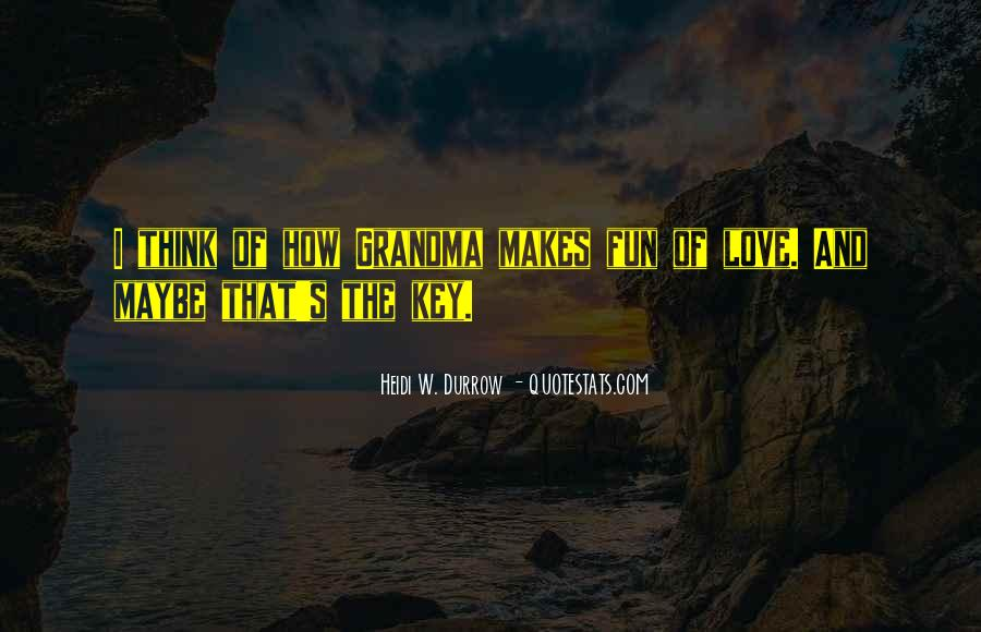 Love Your Grandma Quotes #776127
