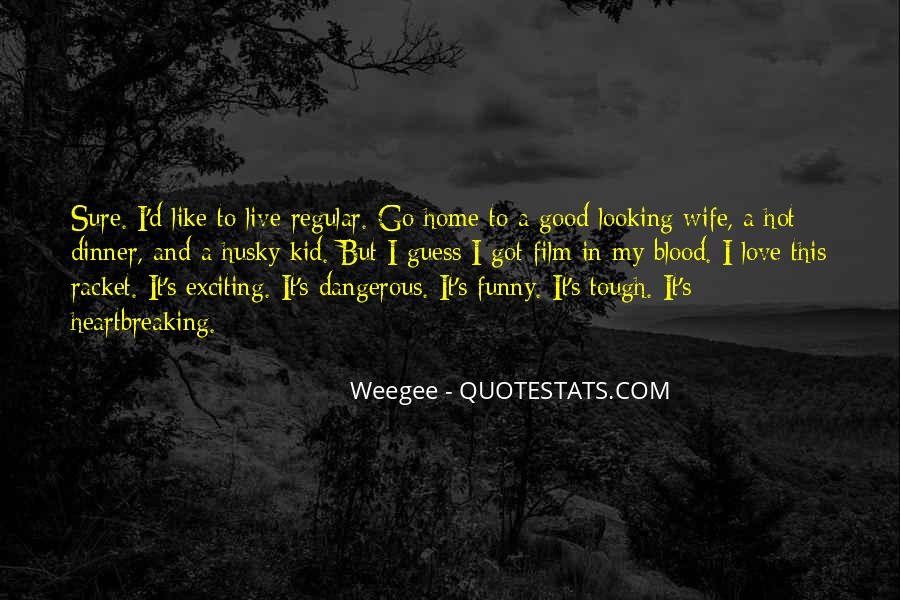 Love Your Wife Funny Quotes #369360