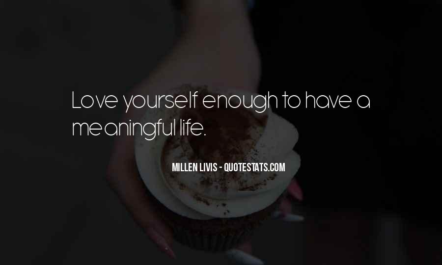 Love Yourself Love Life Quotes #189073