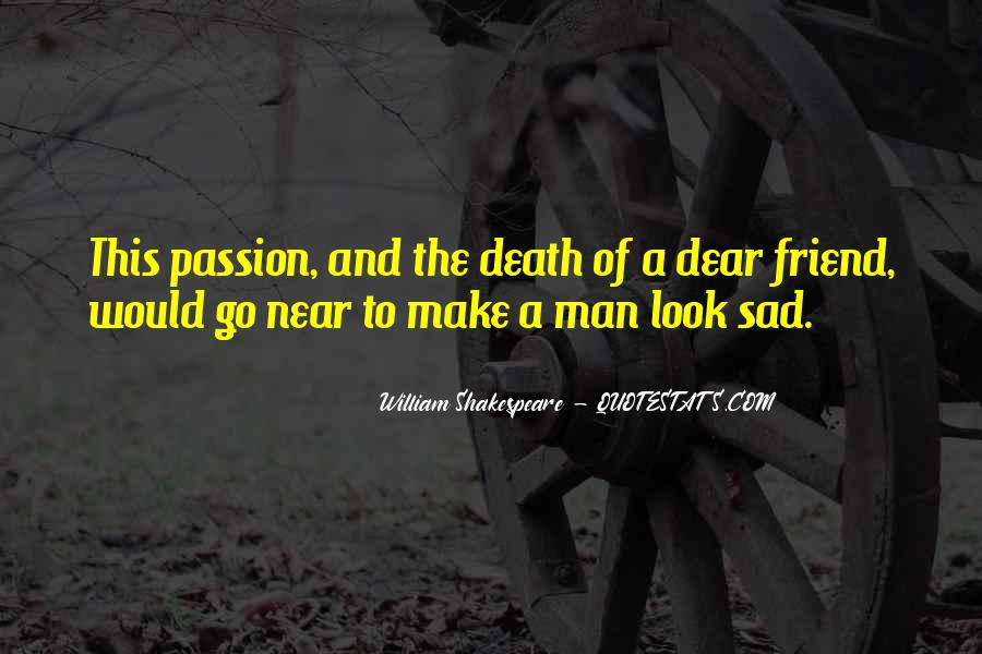 Quotes About Death Of A Dear Friend #621362