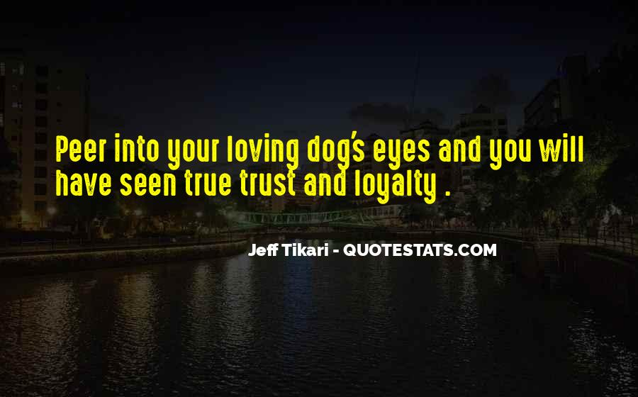Loyalty Trust And Love Quotes #1182732