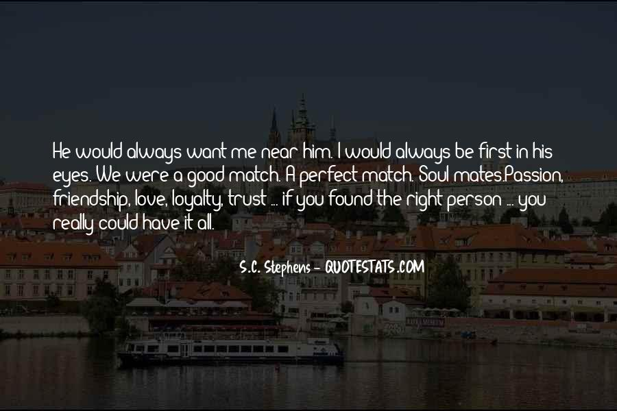Loyalty Trust And Love Quotes #1314297