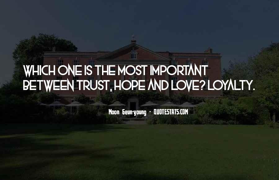 Loyalty Trust And Love Quotes #209061