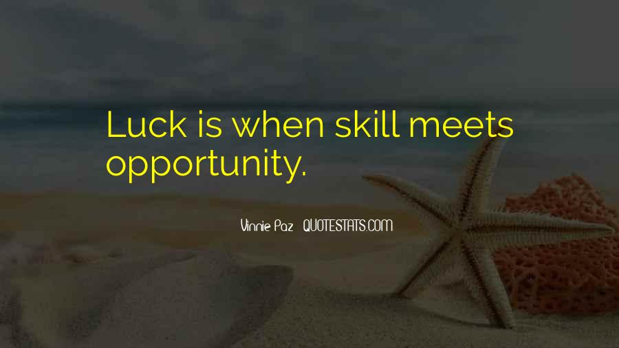 Luck And Skill Quotes #1025960