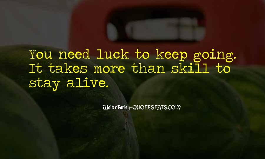 Luck And Skill Quotes #1372270