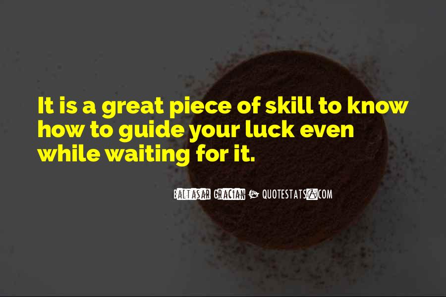 Luck And Skill Quotes #1769130