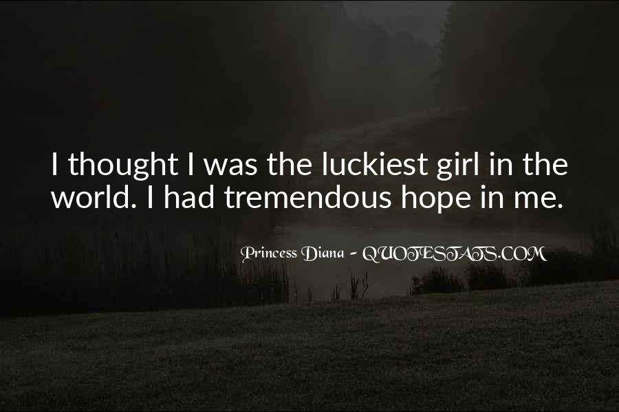 Luckiest Girl In The World Quotes #358122